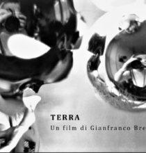 TERRA – UN FILM DI GIANFRANCO BREBBIA, SARÀ PROIETTATO IL 15 DICEMBRE 2018 ALLA GALLERIA GHIGGINI